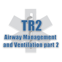 TR2 - Airway Management and Ventilation part 2