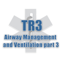 TR3 - Airway Management and Ventilation part 3