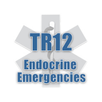 TR12 - Endocrine Emergencies